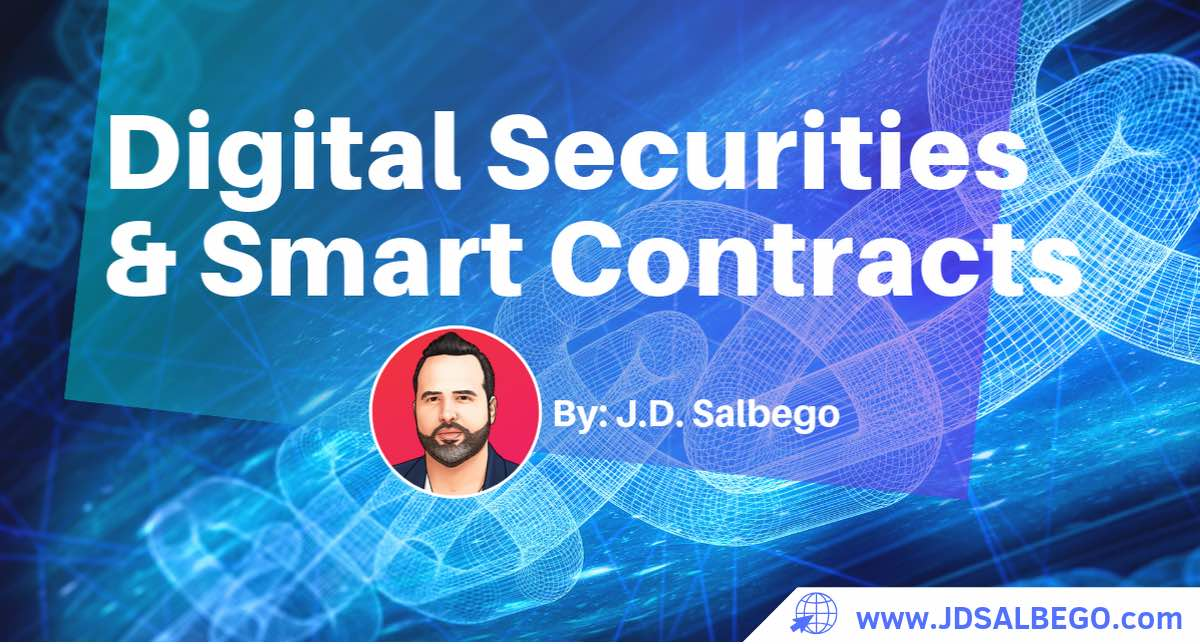 The Pros and Cons of Using Smart Contracts for Digitizing Securities by J.D. Salbego