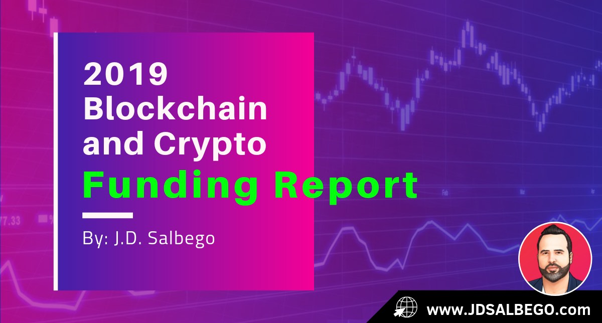 J.D. Salbego - The state of Blockchain and Crypto Funding in 2019