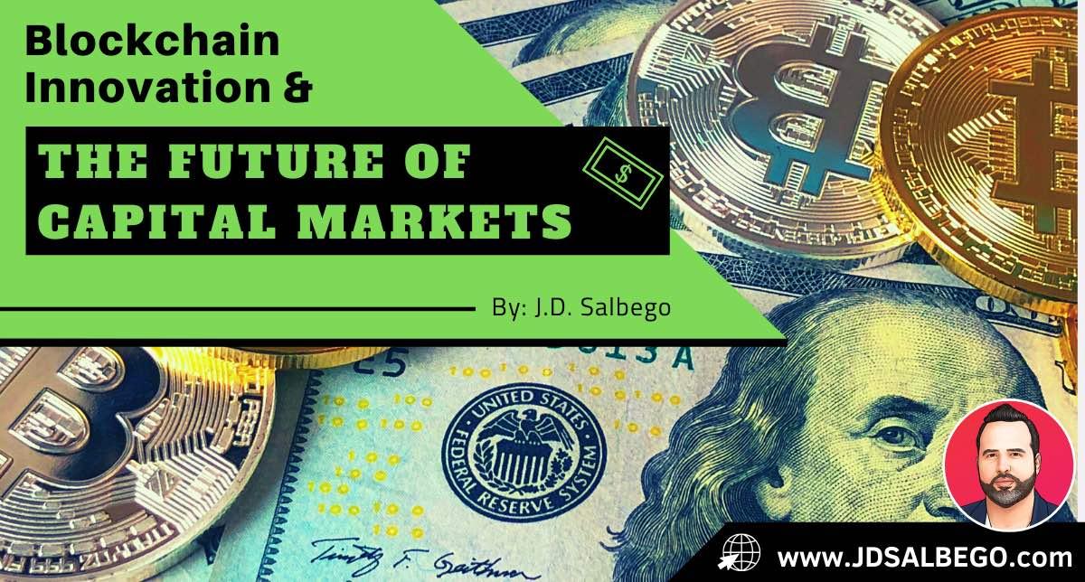 , Blockchain Innovation & The Future of Capital Markets