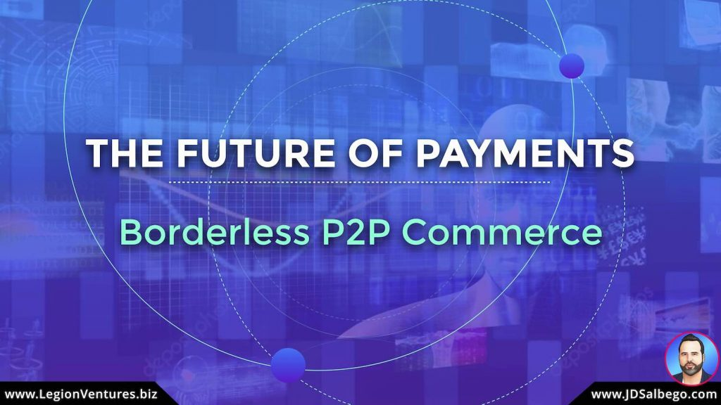 Blockchain Innovation – The Future of Payments and Borderless P2P Commerce